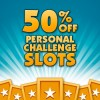 Save 50% on Personal Challenge Slots